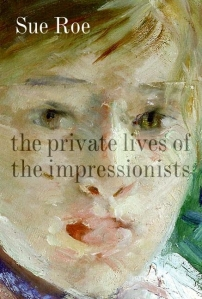 The Private Lives of Impressionists by Sue Roe