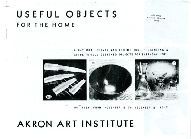 "Cover of exhibition catalog for Useful Objects for the Home, picturing (from left to right), Clothes, military, nail and hair brushes with ""Shaped for Use"" plastic handles, Wood bowl ""turned to shapes of unusual thinness and proportions"",  ""Chemex"" coffee maker - ""All glass one piece coffee maker with shaped wood ring grasp handle"", 1947, Akron Art Museum Archives"