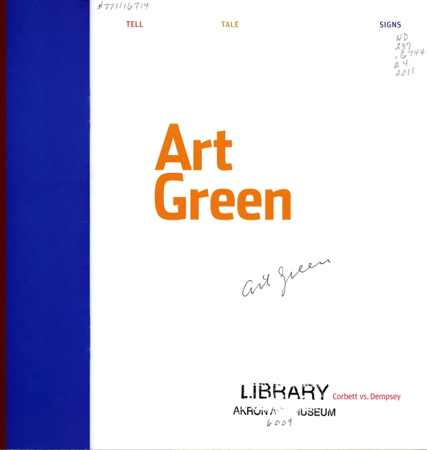 Autographed copy of Art Green: Tell Tale Signs accompanied an exhibition of the same name at the Corbett vs. Dempsey Gallery in Chicago, held from December 9th 2011 through January 21st 2012.